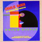 CHARLIE HADEN Liberation Music Orchestra: Dream Keeper album cover