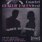 CHARLIE HADEN Quartet West: Always Say Goodbye album cover