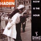 CHARLIE HADEN Quartet West: Now Is the Hour album cover