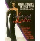 CHARLIE HADEN Quartet West: Sophisticated Ladies album cover