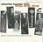 CHARLIE HUNTER Bing, Bing, Bing! album cover