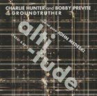 CHARLIE HUNTER Charlie Hunter and Bobby Previte as Groundtruther + special guest John Medesky : Altitude album cover