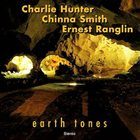 CHARLIE HUNTER Earth Tones (with  Chinna Smith and Ernest Ranglin) album cover