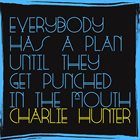 CHARLIE HUNTER Everybody Has A Plan Until They Get Punched In The Mouth album cover