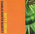 CHARLIE HUNTER Natty Dread album cover