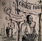 CHARLIE PARKER Alternate Masters, Vol. 2 (aka Once There Was Bird) album cover