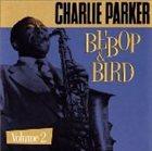 CHARLIE PARKER Bebop & Bird, Volume 2 album cover