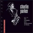 CHARLIE PARKER Best of The Complete Live Perfomance on Savoy album cover