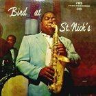 CHARLIE PARKER Bird At St Nick's album cover