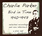 CHARLIE PARKER Bird in Time 1940-1947 album cover