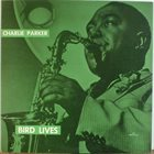 CHARLIE PARKER Bird Lives (With Sarah Vaughan) album cover