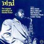 CHARLIE PARKER Bird: The Original Recordings of Charlie Parker album cover