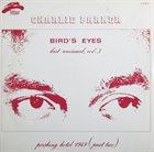 CHARLIE PARKER Bird's Eyes, Last Unissued, Vol. 3 album cover