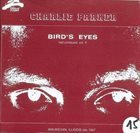 CHARLIE PARKER Bird's Eyes, Last Unissued, Vol. 4 album cover