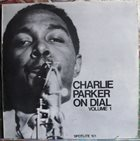 CHARLIE PARKER Charlie Parker On Dial Volume 1 album cover