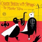 CHARLIE PARKER Charlie Parker With Strings: The Master Takes album cover
