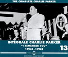 CHARLIE PARKER Intégrale Volume 13, I remember you, 1953-1954 album cover