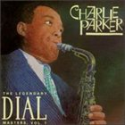 CHARLIE PARKER Legendary Dial Masters, Volume 1 album cover