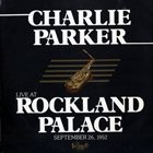 CHARLIE PARKER Live At Rockland Palace September 26, 1952 (aka Autumn In New York) album cover