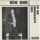 CHARLIE PARKER New Bird - Hi Hat Broadcasts 1953 album cover