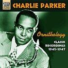 CHARLIE PARKER Ornithology: Classic Recordings 1945-1947 album cover