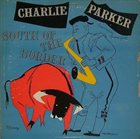 CHARLIE PARKER South of the Border album cover