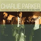 CHARLIE PARKER The Best of the Dial Years album cover