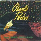 CHARLIE PARKER The Bird Returns album cover