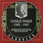 CHARLIE PARKER The Chronological Classics: Charlie Parker 1945-1947 album cover
