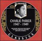 CHARLIE PARKER The Chronological Classics: Charlie Parker 1947-1949 album cover