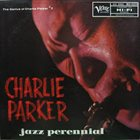 CHARLIE PARKER The Genius Of Charlie Parker #7: Jazz Perennial album cover