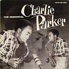 CHARLIE PARKER The Immortal Charlie Parker (aka Memorial Vol. I) album cover