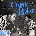 CHARLIE PARKER The Immortal Charlie Parker- Vol. 4 album cover