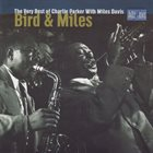 CHARLIE PARKER Bird & Miles : The Very Best of Charlie Parker With Miles Davis album cover