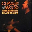 CHARLIE WOOD (KEYBOARDS) Charlie Wood And The New Memphis Underground album cover