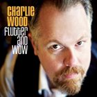 CHARLIE WOOD (KEYBOARDS) Flutter and Wow album cover