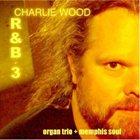 CHARLIE WOOD (KEYBOARDS) R&B-3 album cover