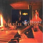 CHARLIE WOOD (KEYBOARDS) Southbound album cover