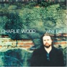 CHARLIE WOOD (KEYBOARDS) Who I Am album cover