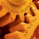 CHICAGO YESTET Just Say Yes album cover