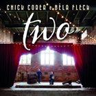 CHICK COREA Chick Corea & Béla Fleck : Two album cover
