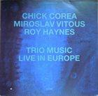 CHICK COREA Trio Music, Live in Europe album cover