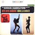 CHICO HAMILTON Bye Bye Birdie - Irma La Duce album cover