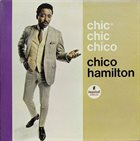 CHICO HAMILTON Chic* Chic Chico album cover