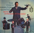 CHICO HAMILTON With Strings Attached album cover