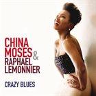 CHINA MOSES China Moses & Raphaël Lemonnier : Crazy Blues album cover