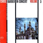 CHRIS BARBER In Concert Volume Three album cover