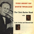 CHRIS BARBER The Best Of Both Worlds album cover