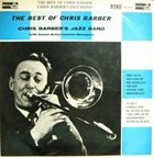 CHRIS BARBER The Best Of Chris Barber (With Ottilie Patterson And Guest Artist Lonnie Donegan) album cover