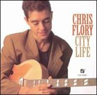 CHRIS FLORY City Life album cover